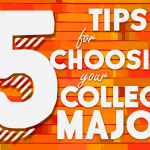 5 Tip Guide To Choosing College Majors