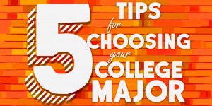 5 Tips Guide for Choosing College Majors